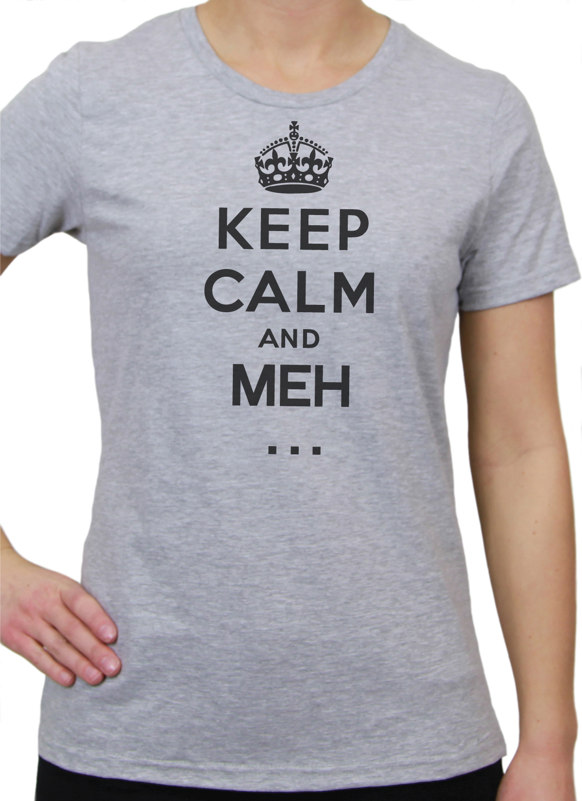 6c88d5b01 Keep Calm and Meh…T-shirt Womens | Barn Eleven